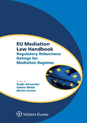 Eu Mediation Law Handbook: Regulatory Robustness Ratings for Mediation Regimes (Hardback)