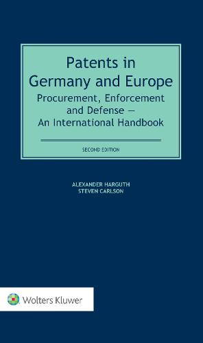 Patents in Germany and Europe: Procurement, Enforcement and Defense - An International Handbook (Hardback)