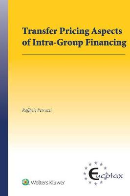 Transfer Pricing Aspects of Intra-Group Financing - EUCOTAX Series on European Taxation (Hardback)