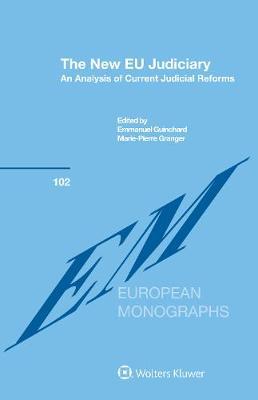 The New EU Judiciary: An Analysis of Current Judicial Reforms (Hardback)