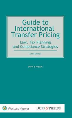 Guide to International Transfer Pricing: Law, Tax Planning and Compliance Strategies (Paperback)