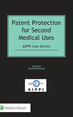 Patent Protection for Second Medical Uses (Hardback)