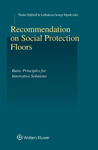 Recommendation on Social Protection Floors: Basic Principles for Innovative Solutions (Hardback)