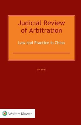 Judicial Review of Arbitration: Law and Practice in China (Hardback)