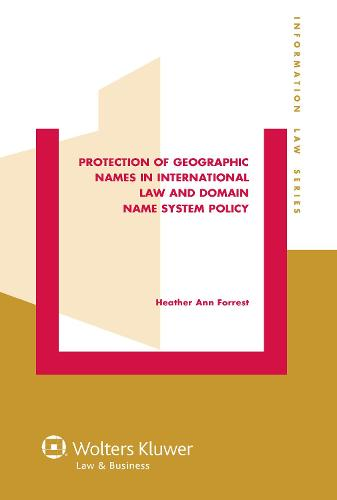 Protection of Geographic Names in International Law and Domain Name System (Hardback)
