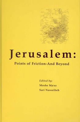 Jerusalem: Points of Friction - And Beyond (Hardback)