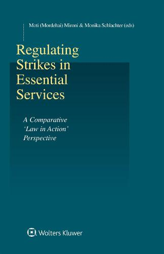Regulating Strikes in Essential Services: A Comparative 'Law in Action' Perspective (Hardback)