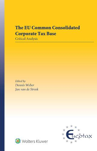 The EU Common Consolidated Corporate Tax Base: Critical Analysis (Hardback)