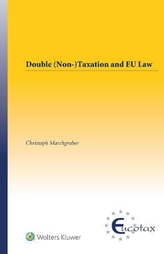 Double (Non-)Taxation and EU Law (Hardback)