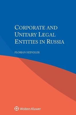 Corporate and Unitary Legal Entities in Russia (Paperback)