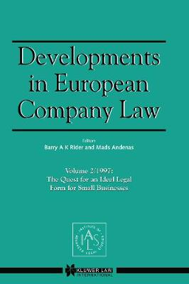 Developments in European Company Law: The Quest for an Ideal Legal Form for Small Businesses (Hardback)
