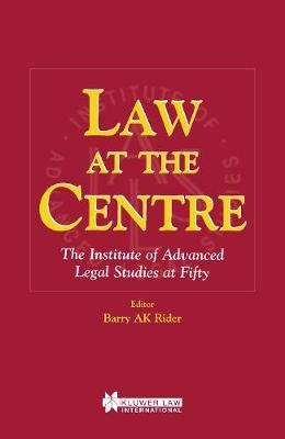 Law at the Centre: The Institute of Advanced Legal Studies at Fifty (Hardback)