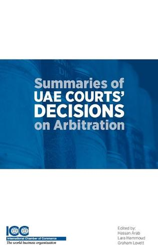 Summaries of UAE Courts' Decisions on Arbitration I: (1993-2012) (Hardback)