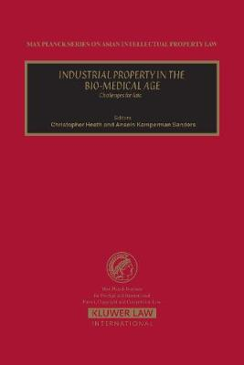 Industrial Property in the Bio-Medical Age: Challenges For Asia - Max Planck Series on Asian Intellectual Property Set (Hardback)