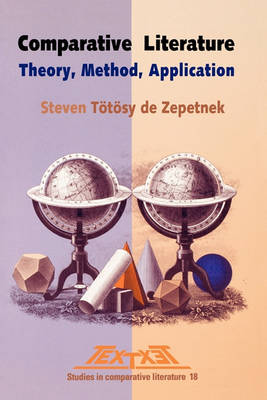 Comparative Literature: Theory, Method, Application - Textxet Studies in Comparative Literature 18 (Paperback)