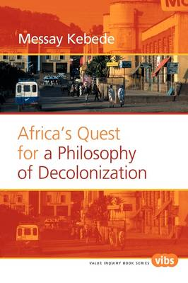 Africa's Quest for a Philosophy of Decolonization - Value Inquiry Book Series 153 (Paperback)