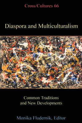 Diaspora and Multiculturalism: Common Traditions and New Developments - Cross/Cultures 66 (Paperback)