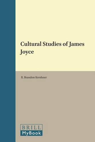 Cultural Studies of James Joyce - European Joyce Studies 15 (Hardback)