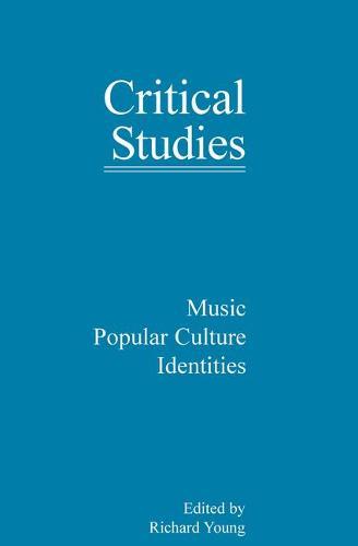 Music, Popular Culture, Identities - Critical Studies 19 (Hardback)