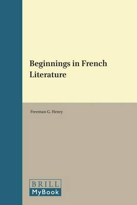 Beginnings in French Literature - French Literature Series 29 (Paperback)