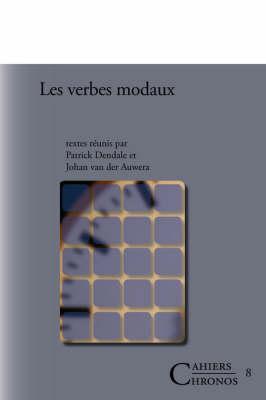Les verbes modaux - Cahiers Chronos 8 (Paperback)