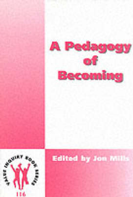 A Pedagogy of Becoming - Value Inquiry Book Series / Philosophy of Education 116 (Paperback)