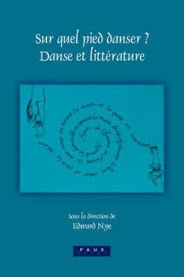 Sur quel pied danser?: Danse et litterature - Faux Titre 270 (Paperback)