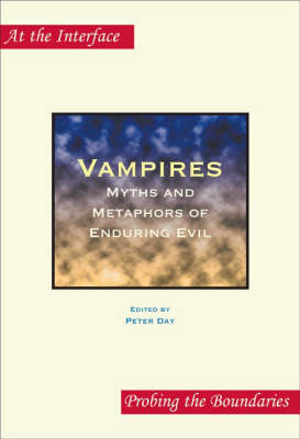 Vampires: Myths and Metaphors of Enduring Evil - At the Interface / Probing the Boundaries 28 (Paperback)
