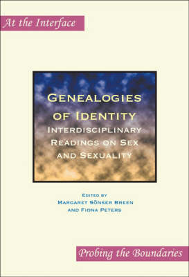 Genealogies of Identity: Interdisciplinary Readings on Sex and Sexuality - At the Interface / Probing the Boundaries 26 (Paperback)