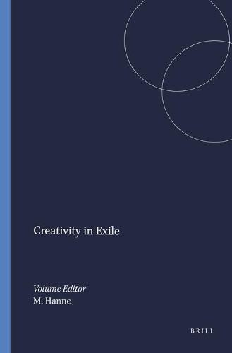 Creativity in Exile - Rodopi Perspectives on Modern Literature 29 (Hardback)