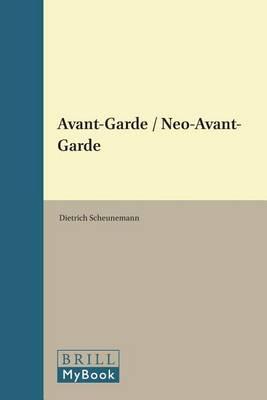 Avant-Garde / Neo-Avant-Garde - Avant-Garde Critical Studies 17 (Hardback)
