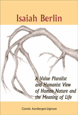 Isaiah Berlin: A Value Pluralist and Humanist View of Human Nature and the Meaning of Life - Currents of Encounter 27 (Paperback)