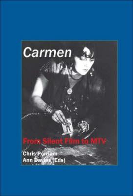 Carmen: From Silent Film to MTV - Critical Studies 24 (Hardback)