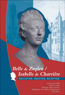 Belle de Zuylen / Isabelle de Charriere: Education, Creation, Reception - Faux Titre 276 (Paperback)
