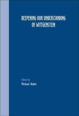 Deepening Our Understanding of Wittgenstein - Grazer Philosophische Studien v. 71 (Paperback)