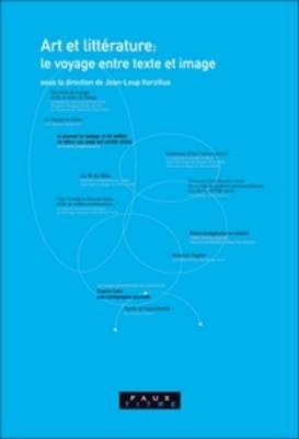 Art et litterature: Le voyage entre texte et image - Faux Titre 286 (Paperback)