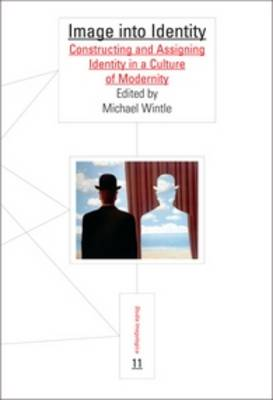 Image into Identity: Constructing and Assigning Identity in a Culture of Modernity - Studia Imagologica 11 (Paperback)