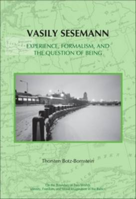 Vasily Sesemann: Experience, Formalism, and the Question of Being - On the Boundary of Two Worlds 7 (Paperback)