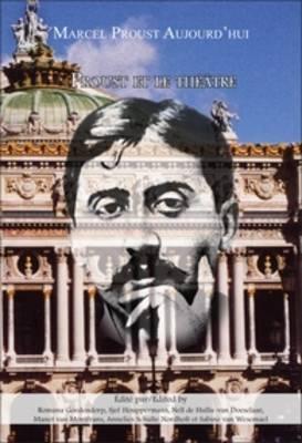 Proust et le theatre - Marcel Proust Aujourd'hui 4 (Paperback)