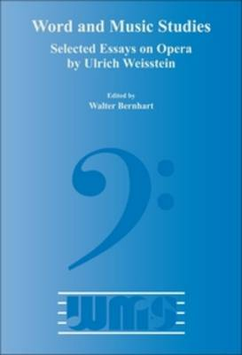 Selected Essays on Opera by Ulrich Weisstein - Word and Music Studies 8 (Paperback)