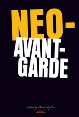 Neo-Avant-Garde - Avant-Garde Critical Studies 20 (Hardback)