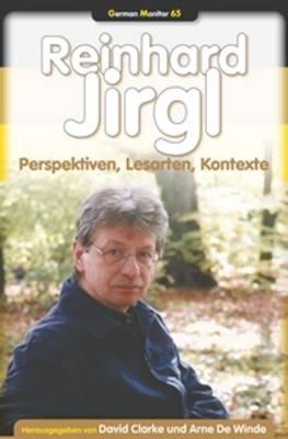 Reinhard Jirgl: Perspektiven, Lesarten, Kontexte - German Monitor 65 (Hardback)