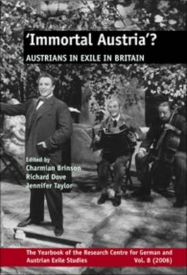 `Immortal Austria'?: Austrians in Exile in Britain - Yearbook of the Research Centre for German and Austrian Exile Studies 8 (Paperback)