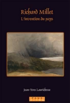Richard Millet: L'invention du pays - Faux Titre 293 (Paperback)
