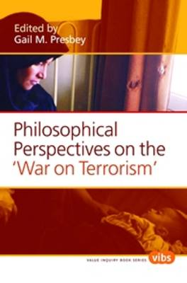"Philosophical Perspectives on the ""War on Terrorism"" - Value Inquiry Book Series / Philosophy of Peace 188 (Paperback)"