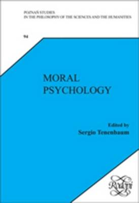 Moral Psychology - Poznan Studies in the Philosophy of the Sciences and the Humanities / New Trends in Philosophy 94 (Hardback)