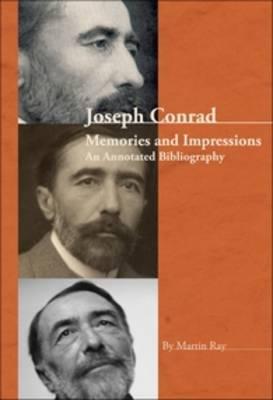 Joseph Conrad: Memories and Impressions - An Annotated Bibliography - Conrad Studies 1 (Hardback)