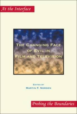 The Changing Face of Evil in Film and Television - At the Interface / Probing the Boundaries 41 (Paperback)