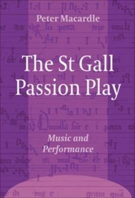 The St Gall Passion Play: Music and Performance - Ludus 10 (Hardback)
