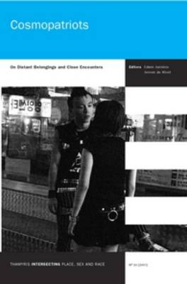 Cosmopatriots: On Distant Belongings and Close Encounters - Thamyris/Intersecting: Place, Sex and Race 16 (Paperback)